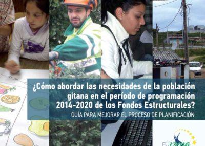 """""""¿Cómo abordar las necesidades de la población gitana en el período de programación 2014-2020 de los Fondos Estructurales? Guía para mejorar el proceso de planificación"""""""