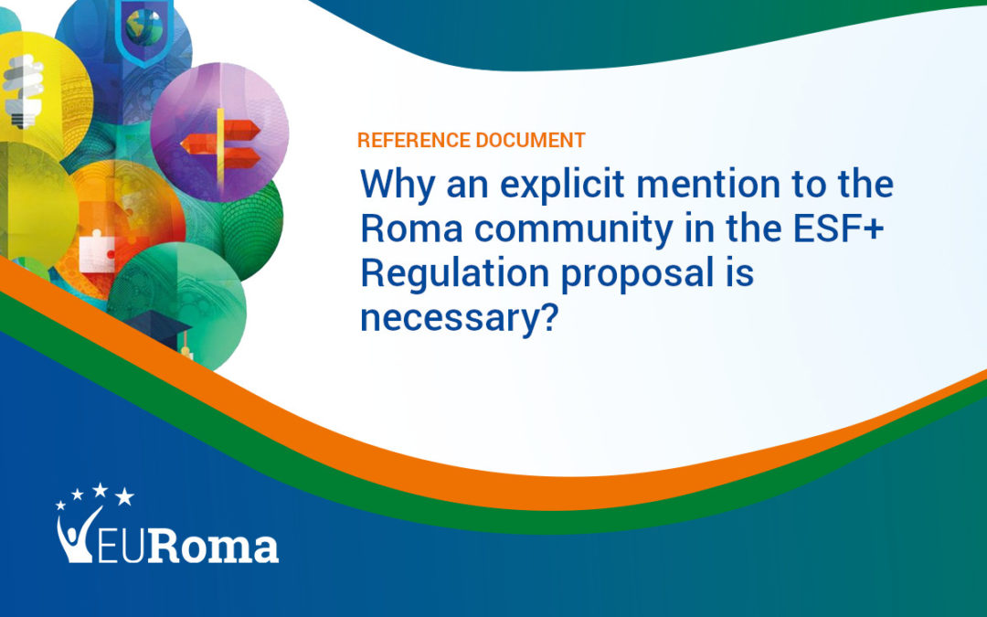 Why an explicit mention to the Roma community in the ESF+ Regulation Proposal is necessary?